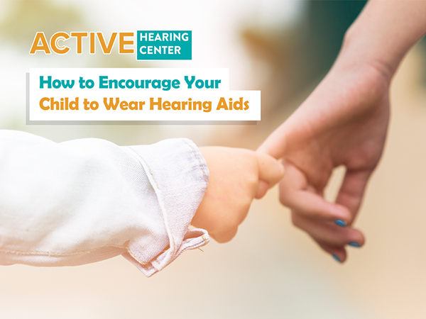 encourage kids with hearing aids